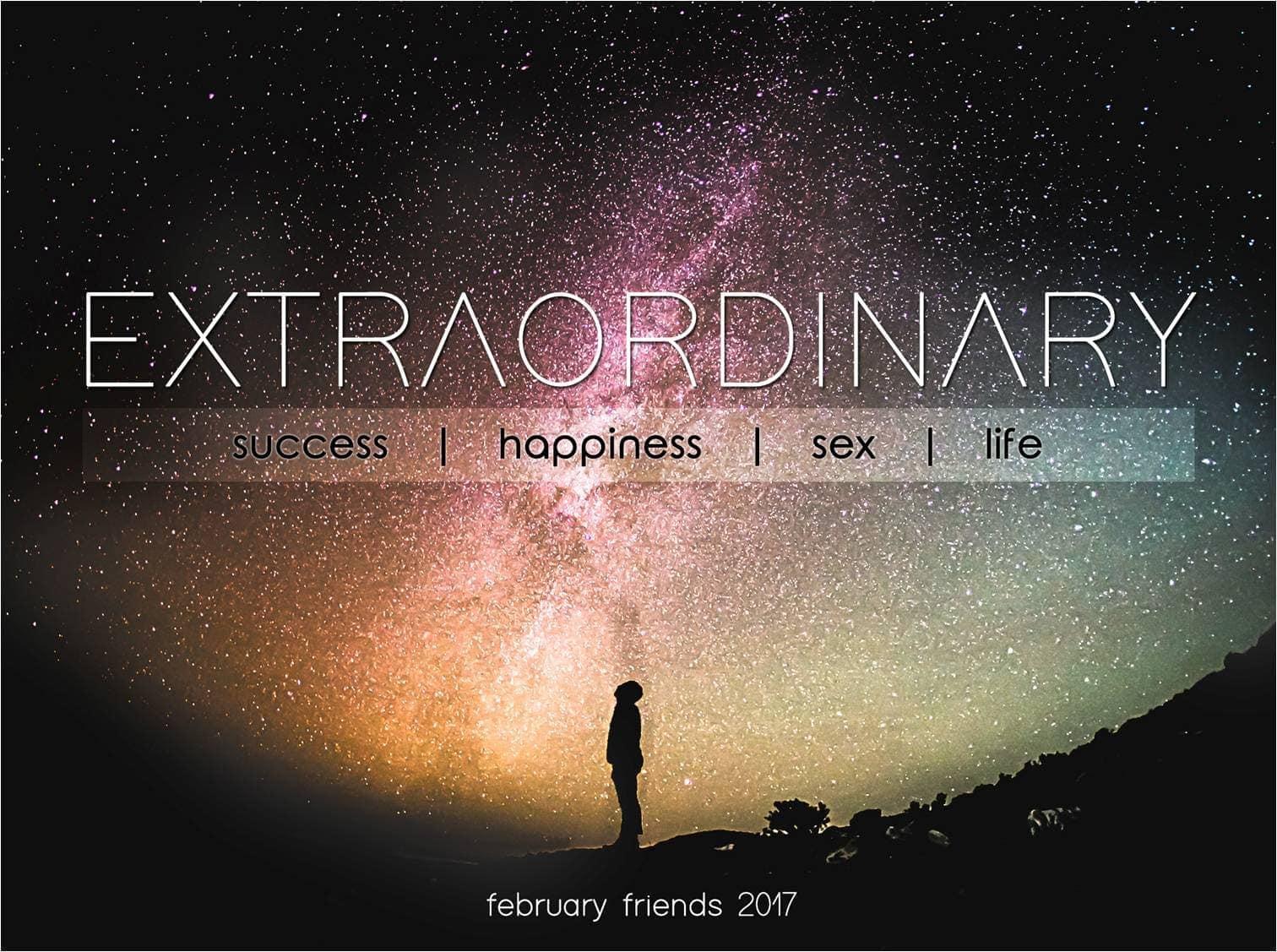 Feb Friends 2017: Extraordinary