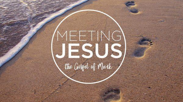 Meeting Jesus: The Gospel of Mark